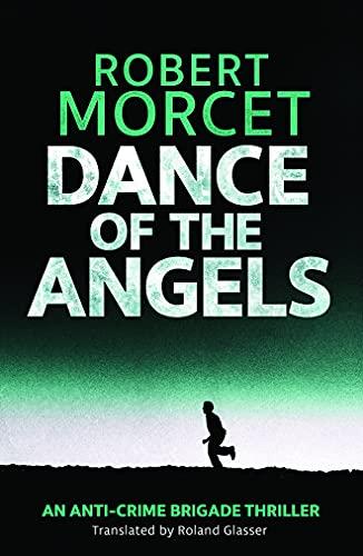 9781503950382: Dance of the Angels (Anti-Crime Brigade)