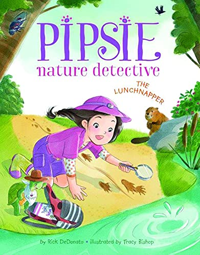 Pipsie, Nature Detective: The Lunchnapper: Rick DeDonato