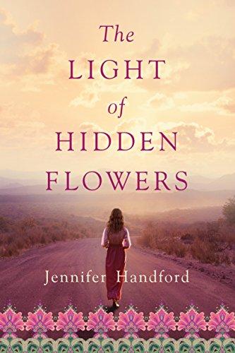The Light of Hidden Flowers: Handford, Jennifer
