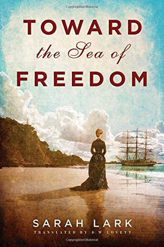 9781503951532: Toward the Sea of Freedom (The Sea of Freedom Trilogy)