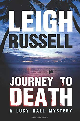 Journey to Death (A Lucy Hall Mystery): Leigh Russell
