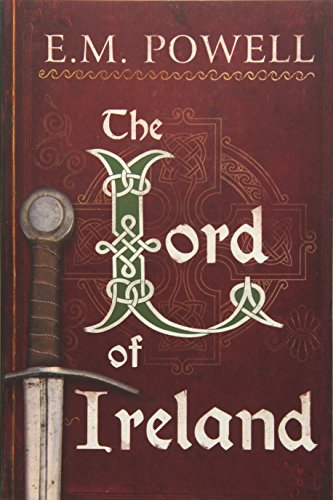 The Lord of Ireland (The Fifth Knight Series): E.M. Powell