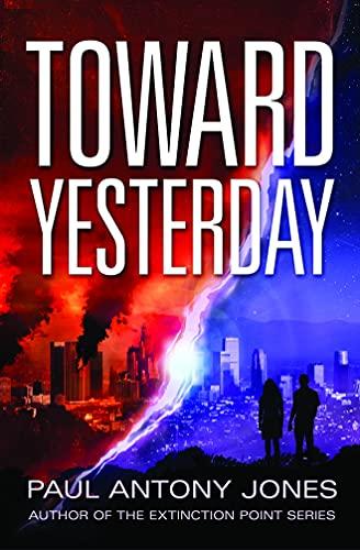 Toward Yesterday: Paul Antony Jones