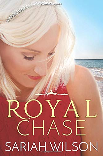 Royal Chase (The Royals of Monterra): Sariah Wilson