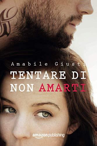 9781503952515: Tentare di non amarti (Italian Edition)