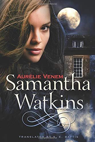 Samantha Watkins: Chronicles of an Extraordinary Ordinary Life: Aurélie Venem
