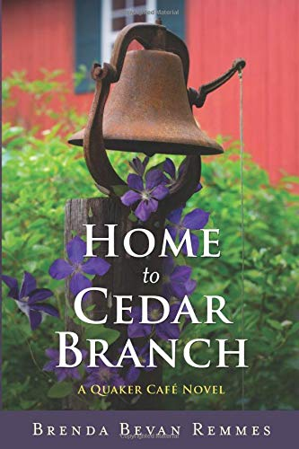 Home to Cedar Branch: A Quaker Café Novel: Brenda Bevan Remmes