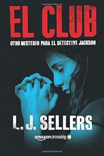 9781503953444: El club (Misterios del detective Jackson) (Spanish Edition)