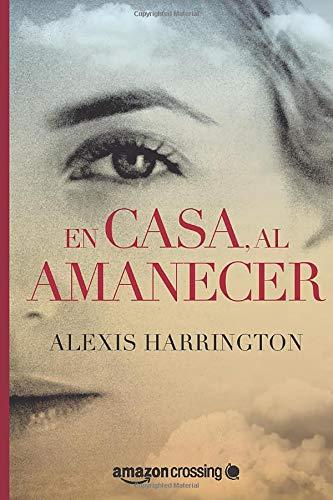 9781503953451: En casa, al amanecer (Spanish Edition)