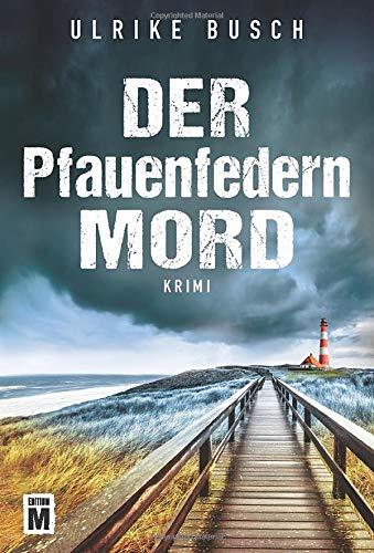 9781503954588: Der Pfauenfedernmord - Ein Fall für die Kripo Wattenmeer (German Edition)