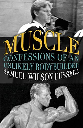 9781504002059: Muscle: Confessions of an Unlikely Bodybuilder