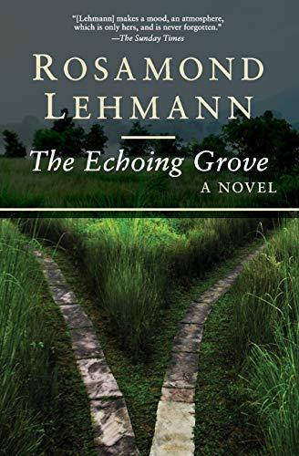 The Echoing Grove: Rosamond Lehmann