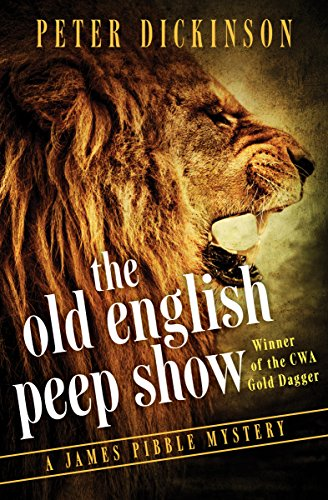 The Old English Peep Show (The James Pibble Mysteries): Dickinson, Peter