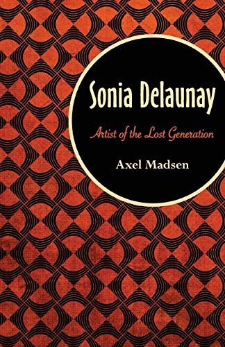 9781504008723: Sonia Delaunay: Artist of the Lost Generation