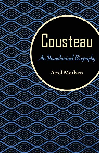 9781504008778: Cousteau: An Unauthorized Biography