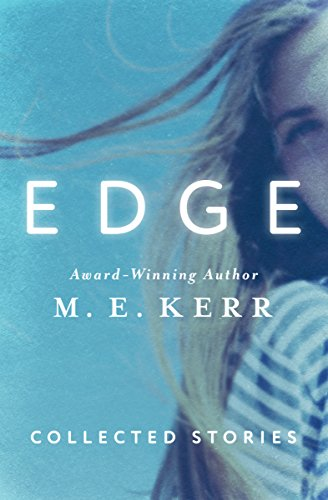 Edge: Collected Stories: Kerr, M. E.