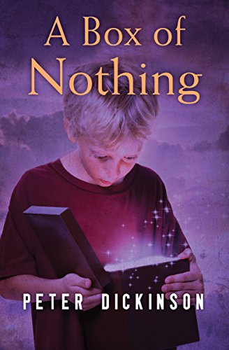 A Box of Nothing: Dickinson, Peter