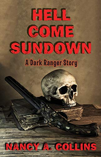 9781504015394: Hell Come Sundown: A Dark Ranger Story