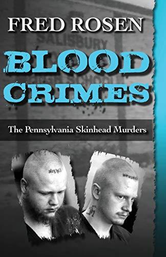 9781504022989: Blood Crimes: The Pennsylvania Skinhead Murders