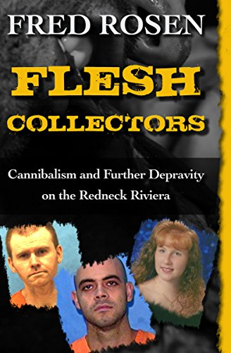 9781504023047: Flesh Collectors: Cannibalism and Further Depravity on the Redneck Riviera