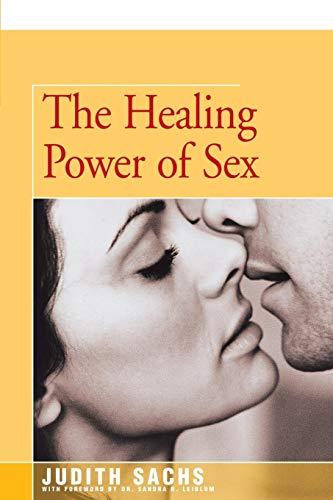 The Healing Power of Sex: Sachs, Judith