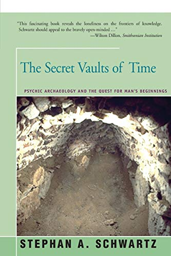 9781504029827: The Secret Vaults of Time: Psychic Archaeology and the Quest for Man's Beginnings