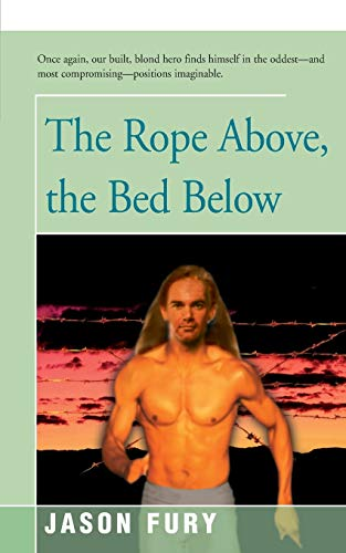 The Rope Above, the Bed Below: Jason Fury