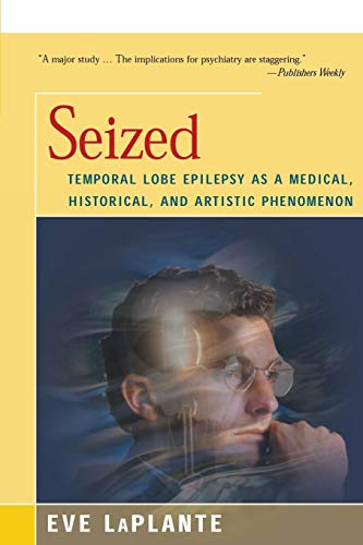 9781504032902: Seized: Temporal Lobe Epilepsy as a Medical, Historical, and Artistic Phenomenon