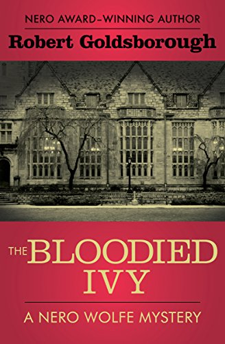 9781504034760: The Bloodied Ivy (The Nero Wolfe Mysteries)