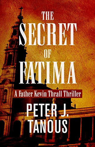 9781504035118: The Secret of Fatima (Father Kevin Thrall Thrillers)