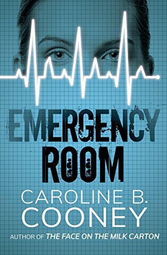 Emergency Room: Cooney, Caroline B.