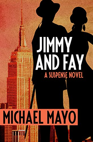 9781504036078: Jimmy and Fay: A Suspense Novel (The Jimmy Quinn Mysteries)