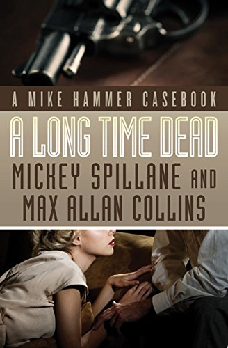 A LONG TIME DEAD: SPILLANE, MICKEY AND COLLINS, MAX ALLAN