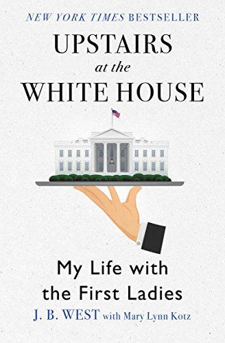 9781504038676: Upstairs at the White House: My Life with the First Ladies