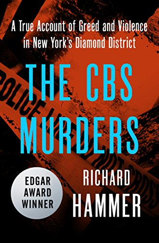9781504046831: The CBS Murders: A True Account of Greed and Violence in New York's Diamond District
