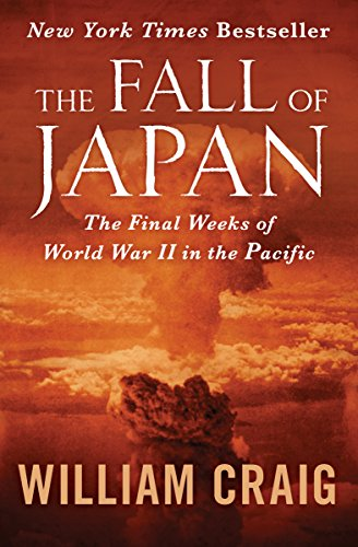 9781504046893: The Fall of Japan: The Final Weeks of World War II in the Pacific
