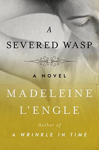 A Severed Wasp: A Novel: L'Engle, Madeleine