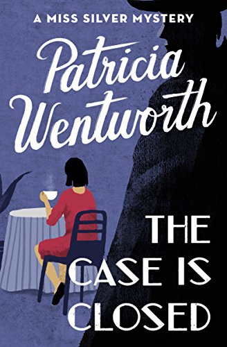 9781504047845: The Case Is Closed (The Miss Silver Mysteries)