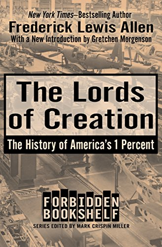9781504047876: The Lords of Creation: The History of America's 1 Percent (Forbidden Bookshelf)