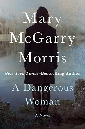 9781504048132: A Dangerous Woman: A Novel