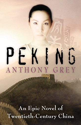 9781504049252: Peking: An Epic Novel of Twentieth-Century China