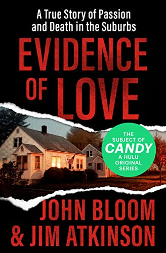 9781504049528: Evidence of Love: A True Story of Passion and Death in the Suburbs