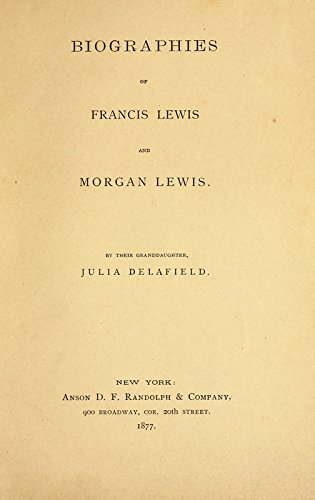 9781504200332: Biographies of Francis Lewis and Morgan Lewis: