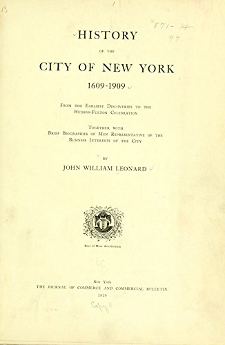 9781504200752: History of the City of New York, 1609-1909: From the Earliest Discoveries to the Hudson-Fulton Celebration