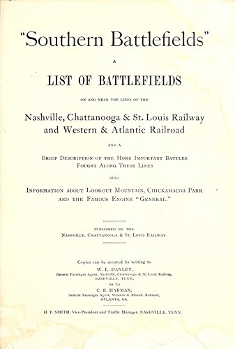 """9781504201469: Southern Battlefields: A List Of Battlefields On And Near The Lines Of The Nashville, Chattanooga & St. Louis Railway And Western & Atlantic Railway, And A Brief Description Of The More Important Battles Fought Along These Lines, Also Information About Lookout Mountain, Chickamauga Park And The Famous Engine """"general"""""""