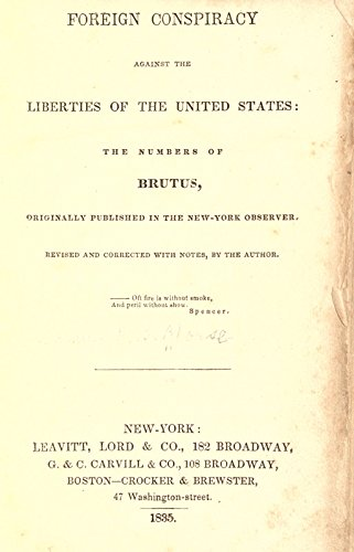 9781504203135: Foreign Conspiracy Against The Liberties of The United States: The Numbers of Brutus, Originally Published in The New-York Observer, Revised and Corrected, With Notes