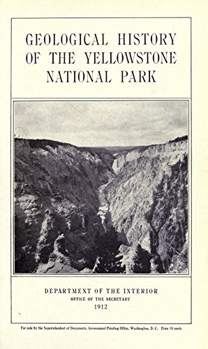 9781504213851: Geological History of the Yellowstone National Park