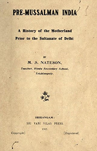 9781504215046: Pre-Mussalman India, A History of the Motherland Prior to the Sultanate of Delhi