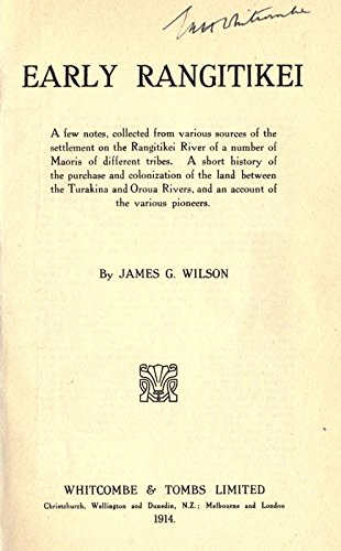 9781504215466: Early Rangitikei: A Few Notes, Collected from Various Sources of the Settlement on the Rangitikei River of a Number of Maoris of Different Tribes: A Short History of the Purchase and Colonization of the Land Between the Turakina and Oroua Rivers, and An Account of the Various Pioneers
