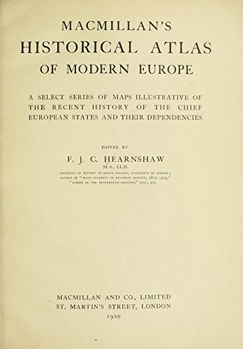 9781504220156: Macmillan's Historical Atlas of Modern Europe. A Select Series of Maps Illustrative of the Recent History of the Chief European States and Their Dependencies